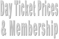 Day Ticket Prices & Membership